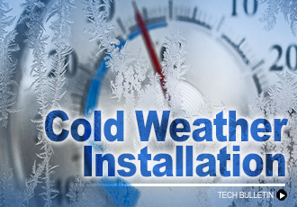 Cold Weather Installation Tech Bulletin